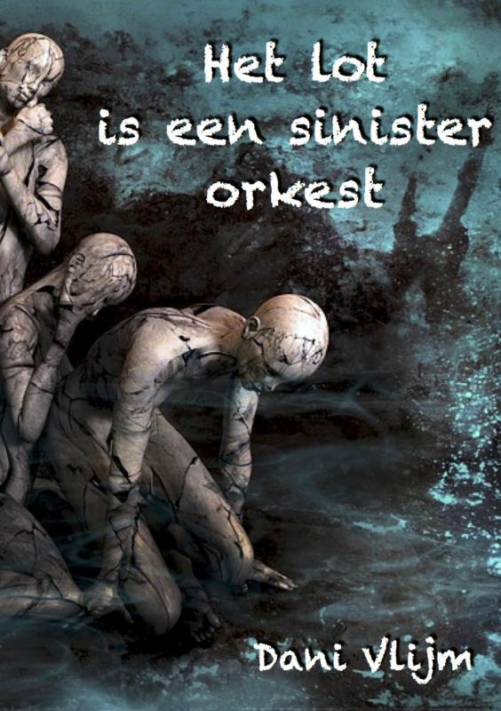 Het lot is een sinister orkest