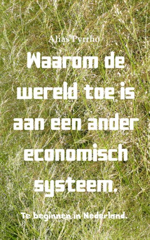 Waarom de wereld toe is aan een ander economisch systeem.