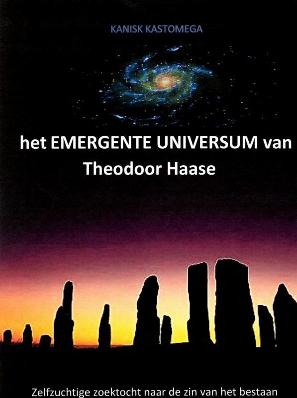 het EMERGENTE UNIVERSUM van Theodoor Haase
