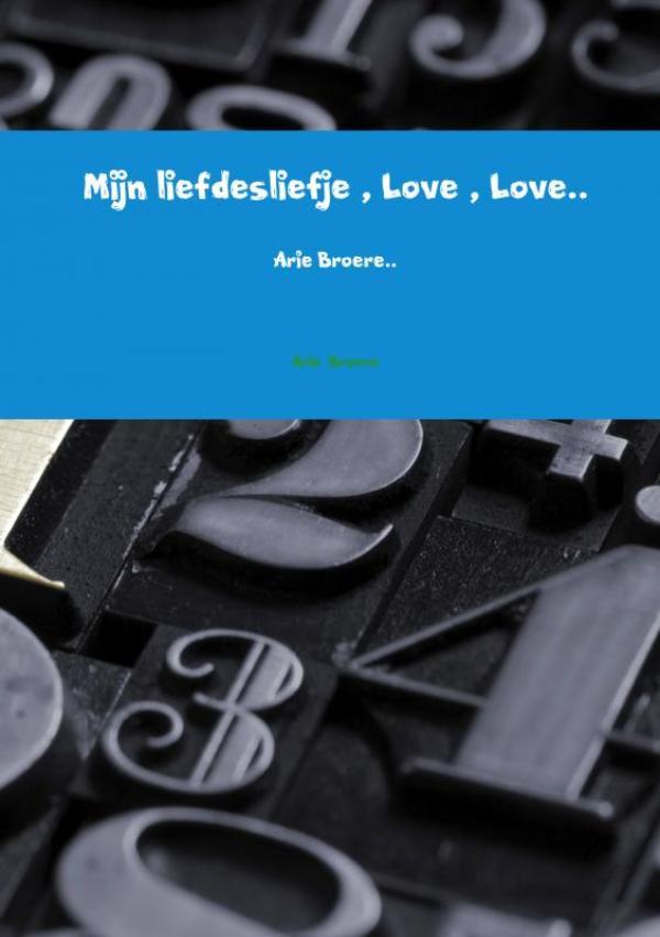 Mijn liefdesliefje , Love , Love..