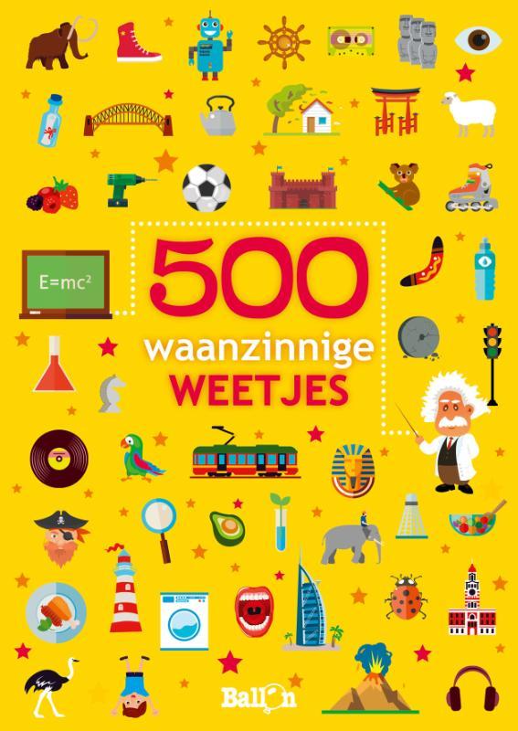 Weetjesboeken 500 waanzinnige weetjes