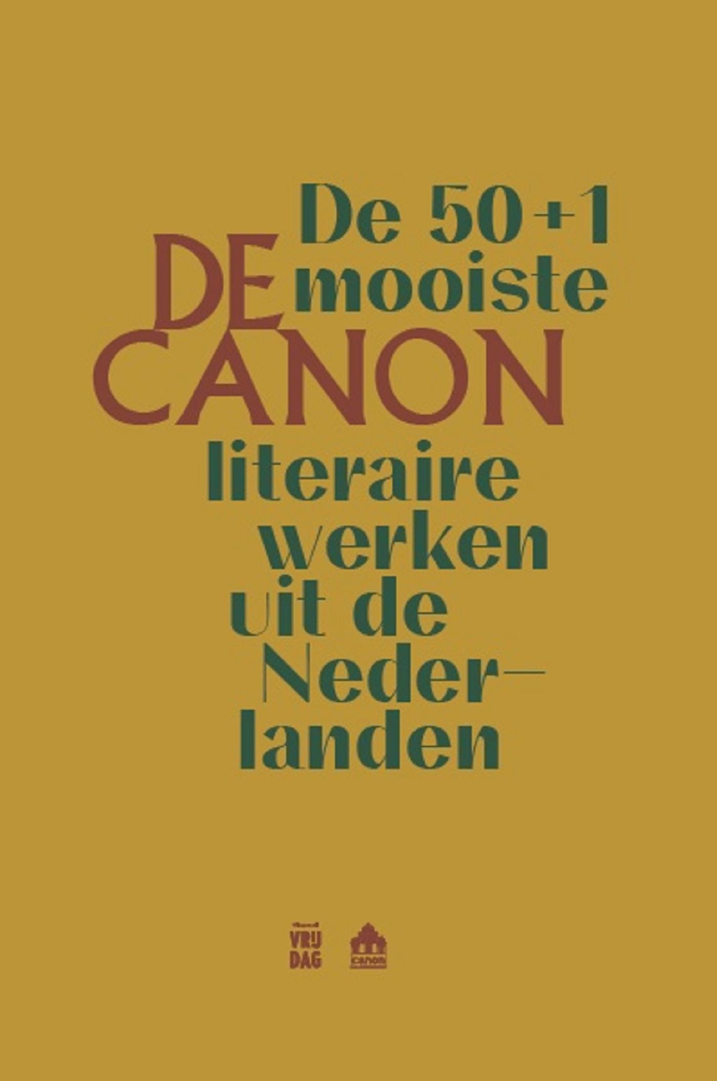 De Canon. De 50+1 mooiste literaire teksten uit de Nederlanden