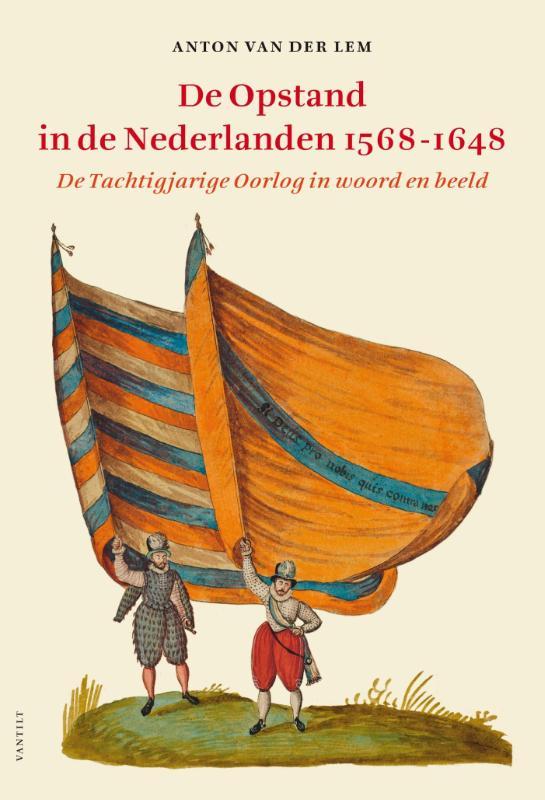 De Opstand in de Nederlanden (1568-1648)