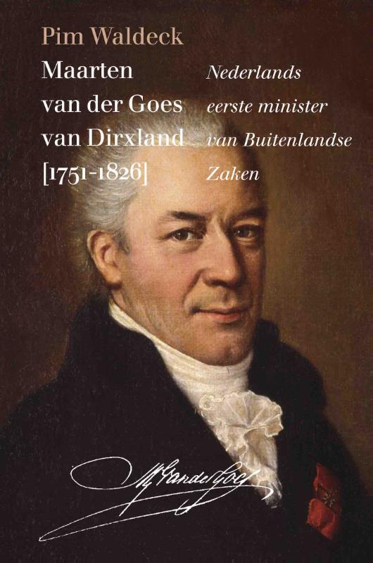 Maarten van der Goes van Dirxland (1751-1826)  Nederlands eerste minister van Buitenlandse Zaken