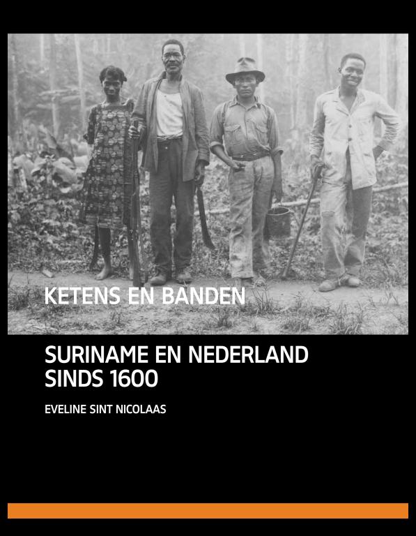 Ketens en banden.  Suriname en Nederland sinds 1600
