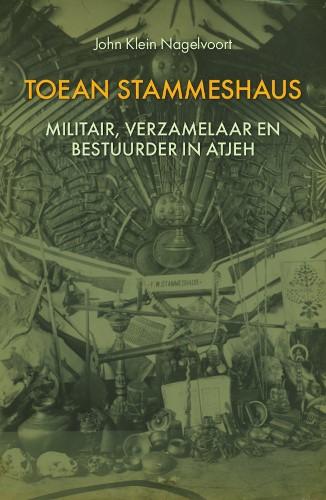 Toean Stammeshaus - militair, verzamelaar en bestuurder in Atjeh