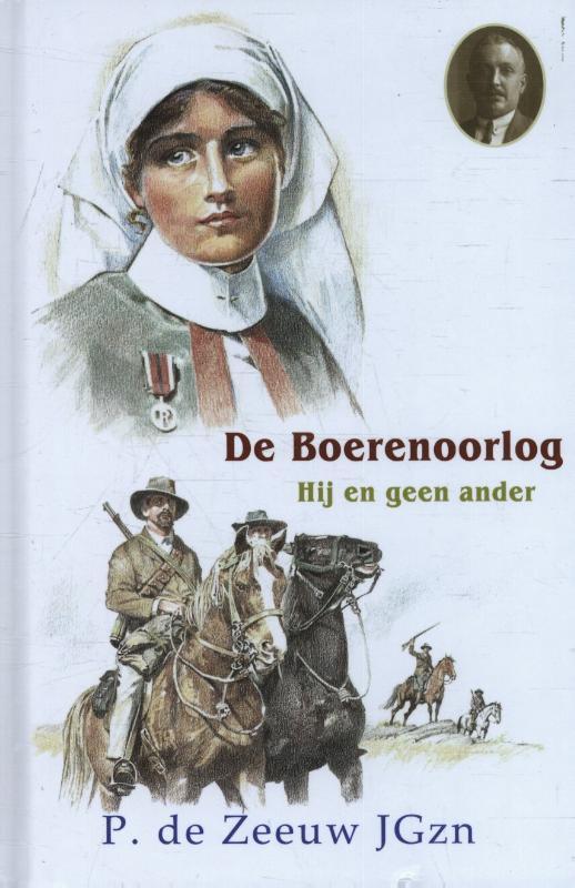 21. Historische verhalen voor jong en oud De Boerenoorlog ? Hij en geen ander