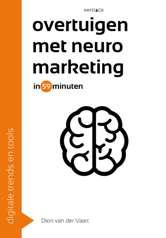 Digitale trends en tools in 60 minuten: Overtuigen met neuromarketing in 59 minuten