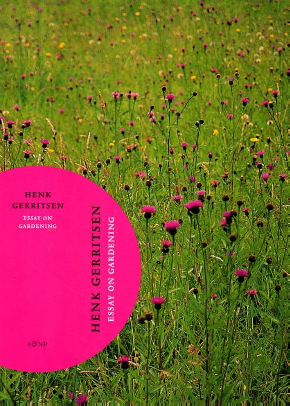 henk gerritsen essay on gardening Henk gerritsen - essay on gardening hb by henk gerritsen (2014-01-10): henk gerritsen: books - amazonca.