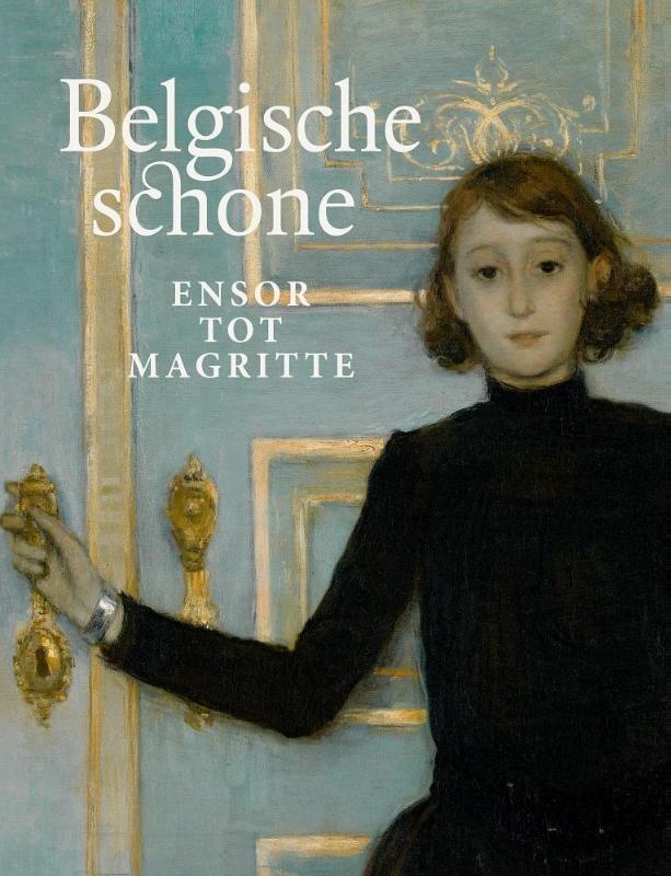 Belgische schone. Ensor tot Magritte