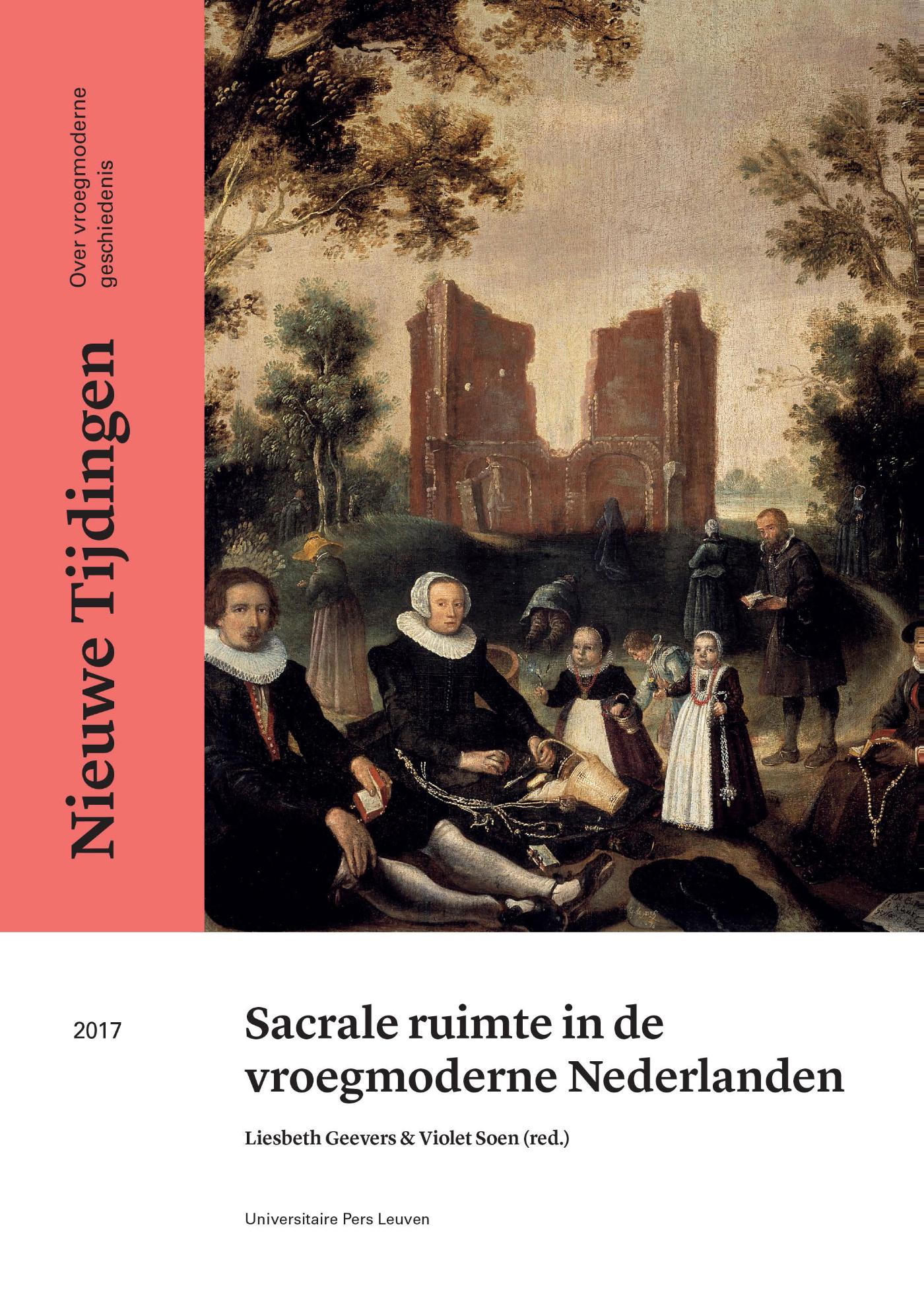 Nieuwe Tijdingen. Over vroegmoderne geschiedenis Sacrale ruimte in de vroegmoderne Nederlanden