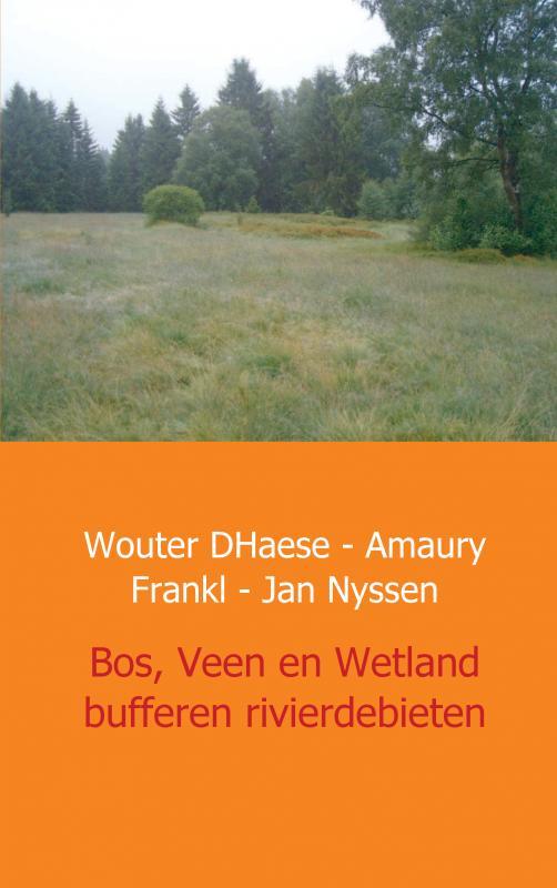 Bos, Veen en Wetland - buffers van rivierdebieten in West Europa