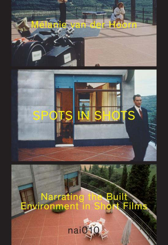 Spots in Shots Narrating the Built Environment in Short Films