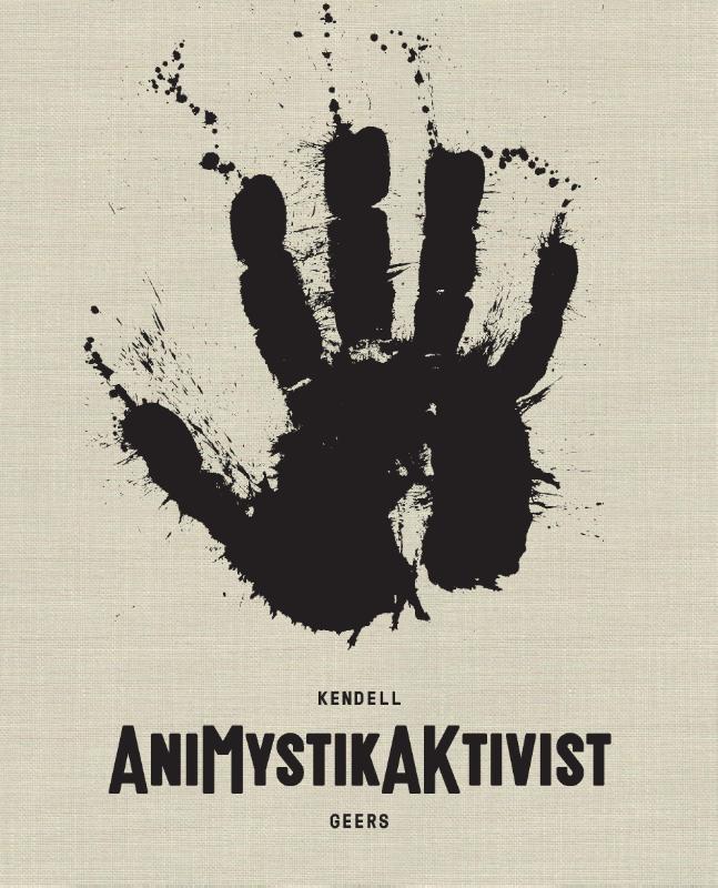 GEERS KENDELL, AnimistikAktivist (ENG)