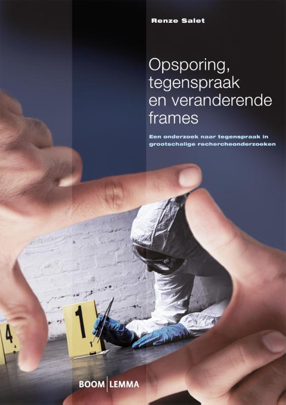 Opsporing, tegenspraak en veranderende frames