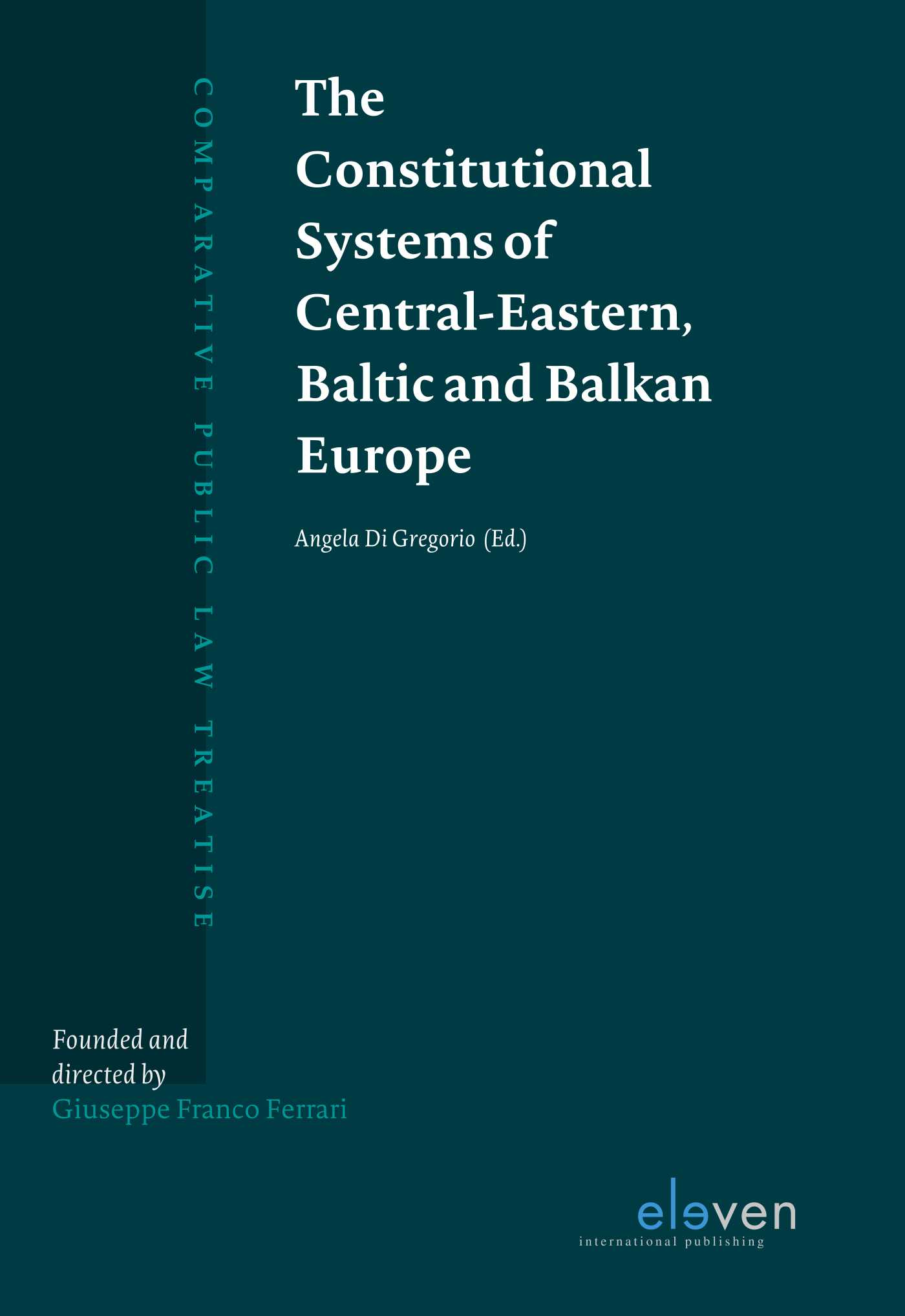 The Constitutional Systems of Central-Eastern, Baltic and Balkan Europe