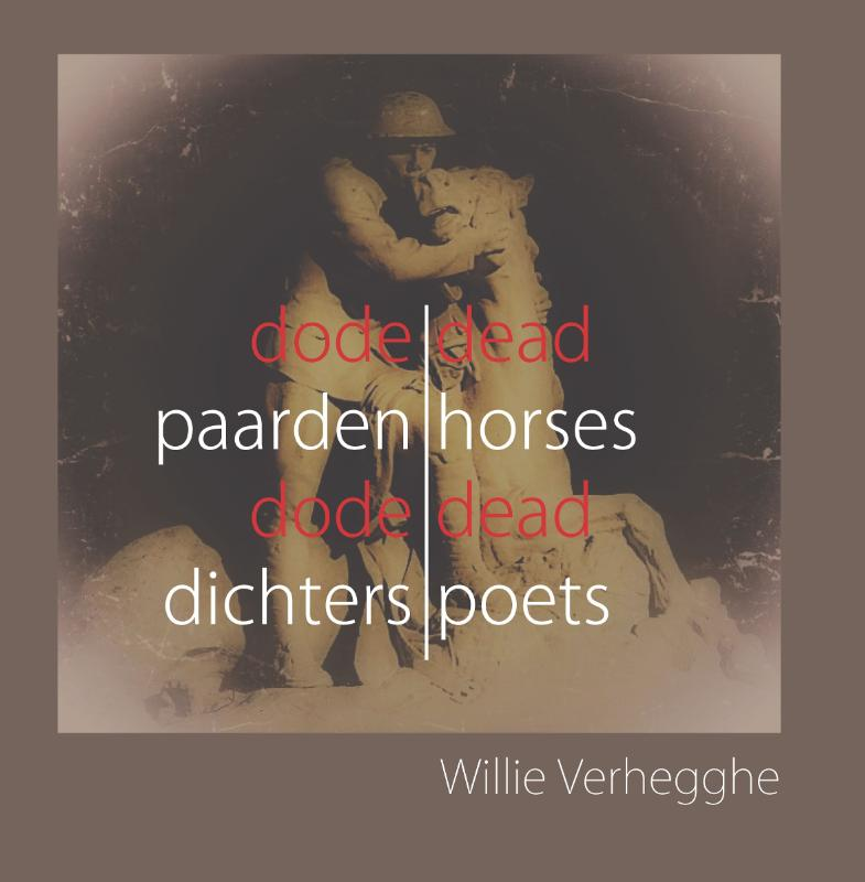 Dode Paarden Dode Dichters ? Dead Horses Dead Poets