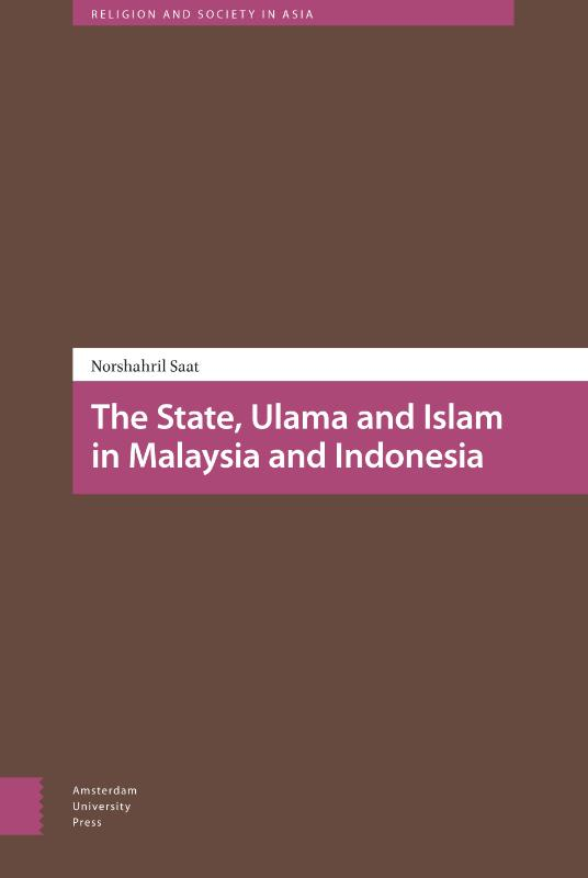 The State, Ulama and Islam in Malaysia and Indonesia