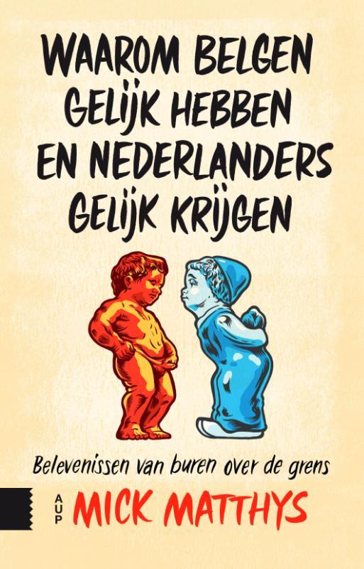 Waarom Belgen gelijk hebben en Nederlanders gelijk krijgen, Belevenissen van buren over de grens