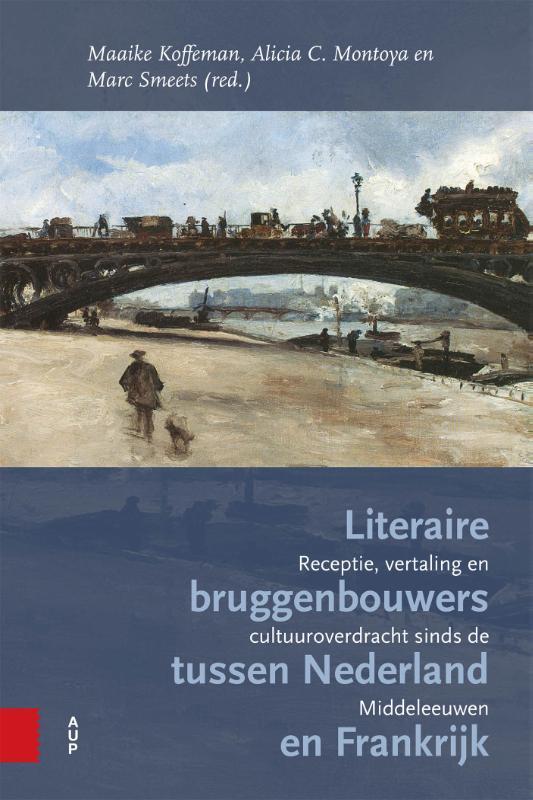 Literaire bruggenbouwers tussen Nederland en Frankrijk