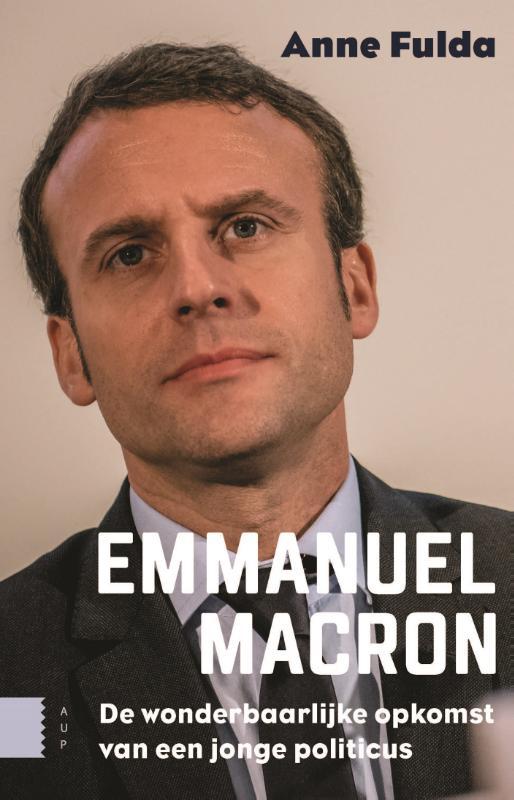 Emmanuel Macron, De wonderbaarlijke opkomst van een jonge politicus