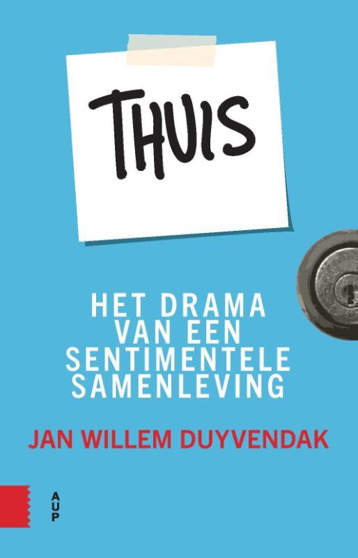 Thuis het drama van een sentimentele samenleving door jan willem duyvendak - Het nu thuis ...