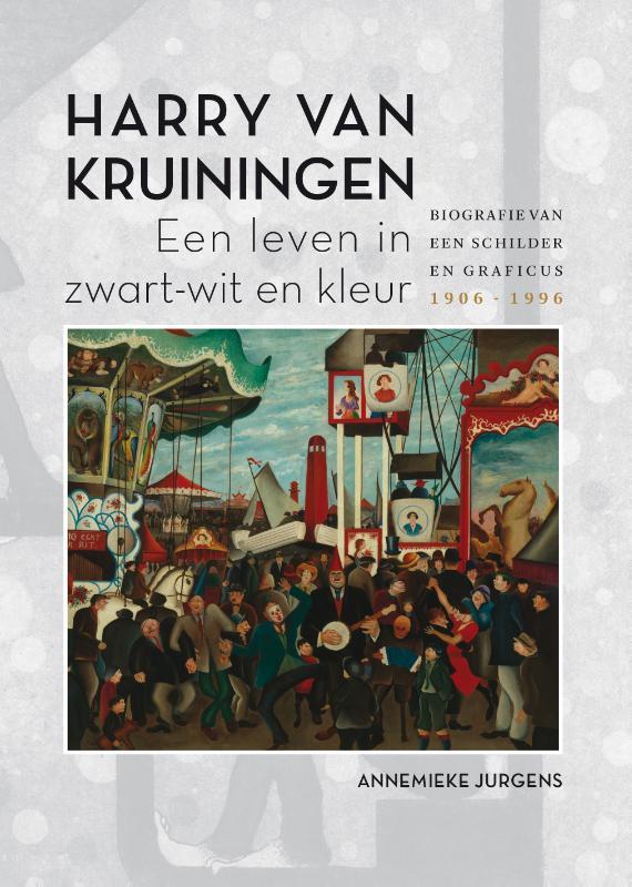 Harry van Kruiningen: Een leven in zwart-wit en kleur