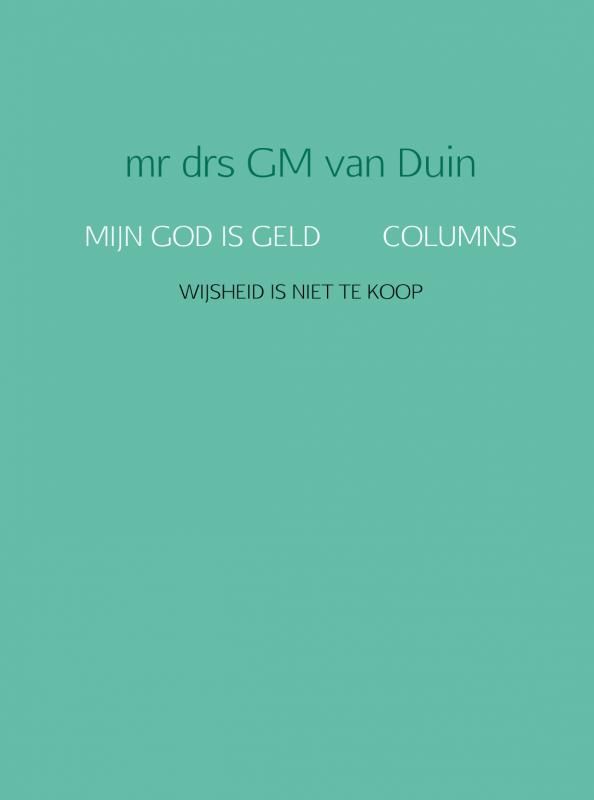 MIJN GOD IS GELD COLUMNS