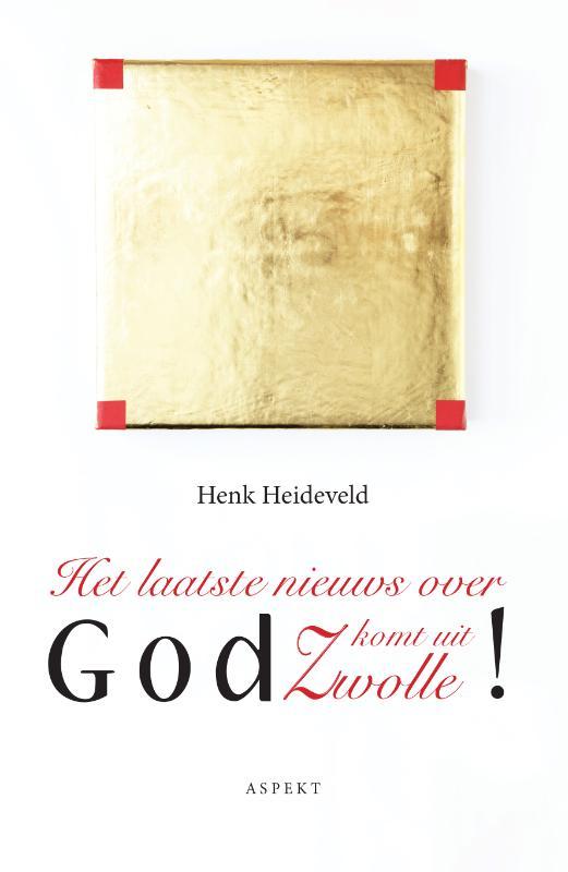 Het laatste nieuws over God komt uit Zwolle!