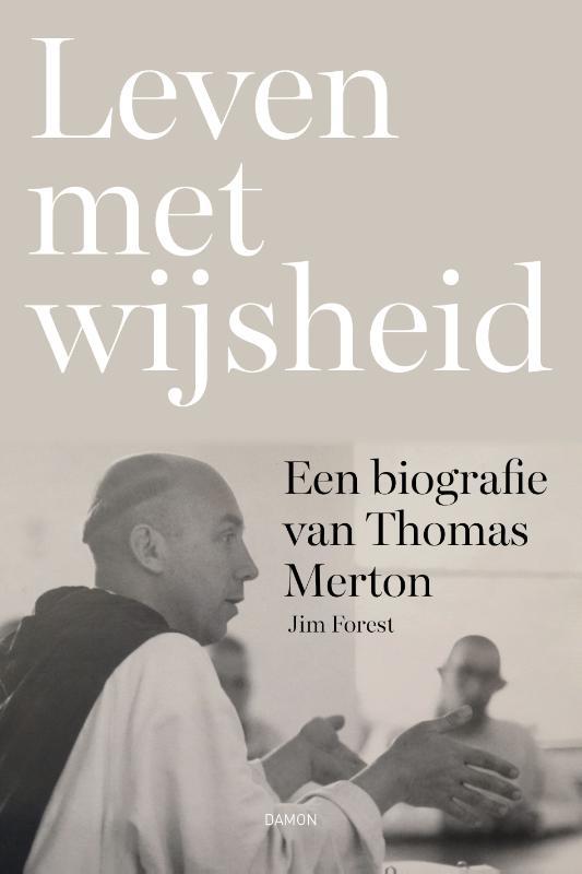 Leven met wijsheid, Een biografie van Thomas Merton