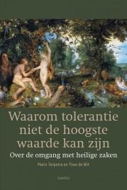Waarom tolerantie niet de hoogste waarde kan zijn