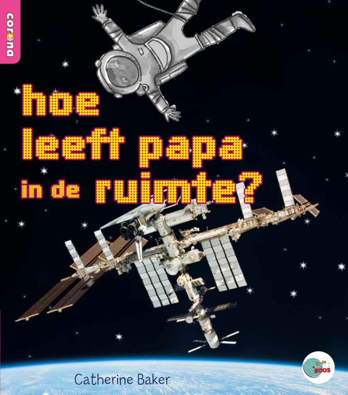 hoe leeft papa in de ruimte?