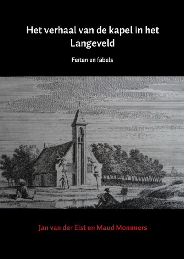 Het verhaal van de kapel in het Langeveld