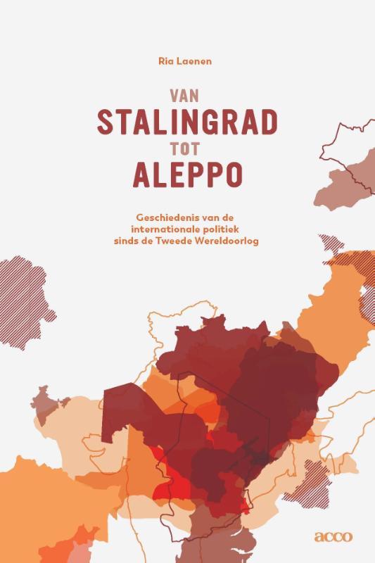 Van Stalingrad tot Aleppo - Een geschiedenis van de internationale politiek sinds de Tweede Wereldoorlog