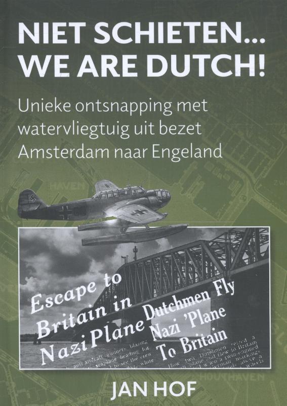 Niet schieten, we are Dutch