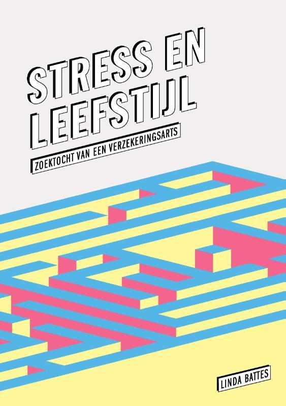 Stress en leefstijl, zoektocht van een verzekeringsarts