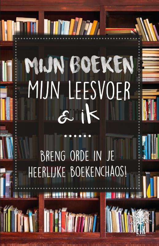 Mijn boeken, mijn leesvoer en ik