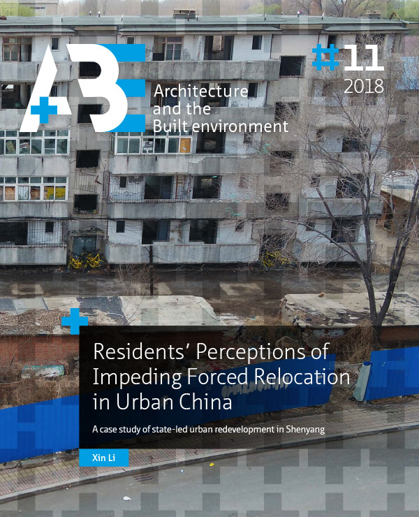 A+BE Architecture and the Built Environment: Residents' Perceptions of Impending Forced Relocation in Urban China