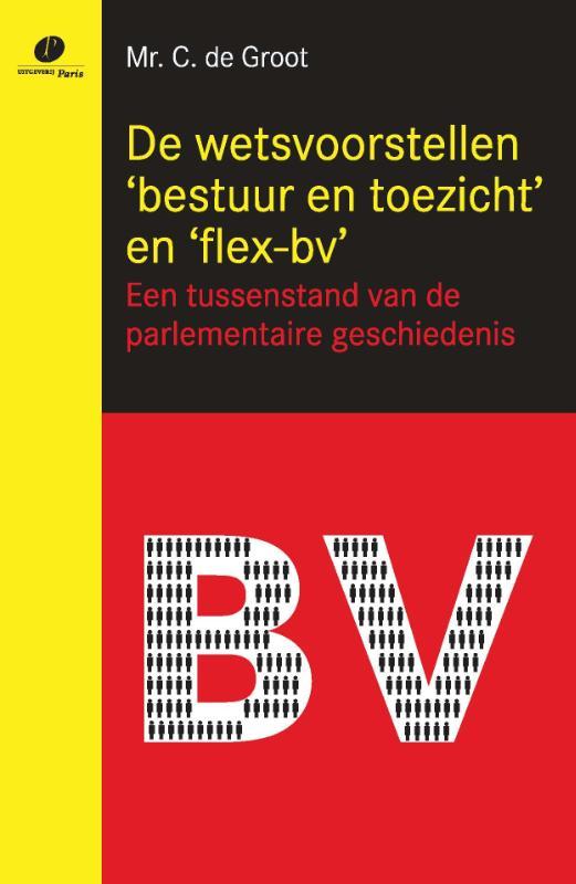 De wetsvoorstellen 'bestuur en toezicht' en 'flex-bv'