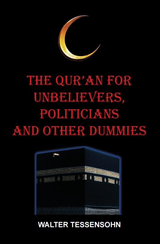 The Qur'an for unbelievers, politicians and other dummies
