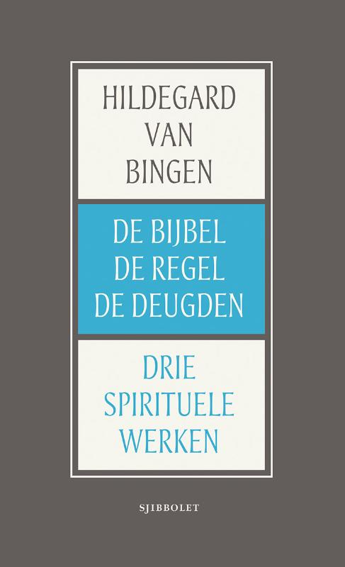 De Bijbel, de Regel en de Deugden