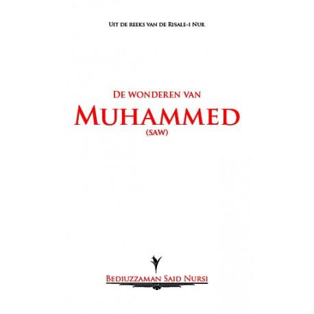 De wonderen van Muhammed (SAW)* Bed?uzzaman SA?D NURS?