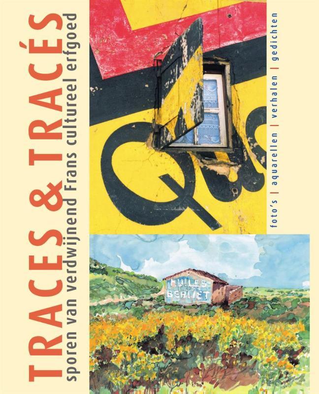 Traces & Tracées - Sporen van verdwijnend Frans cultureel erfgoed