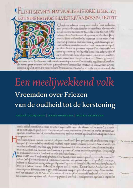 Een meelijwekkend volk - Vreemden over Friezen van de oudheid tot de kerstening