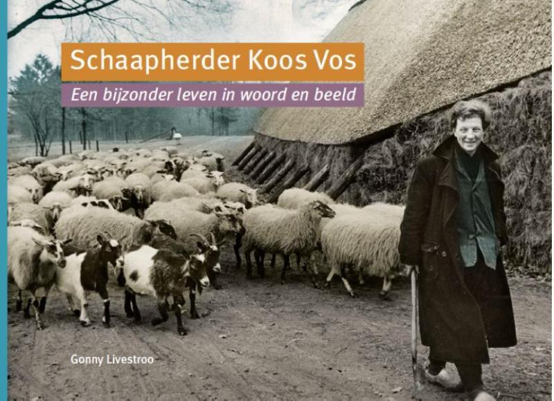 Schaapherder Koos Vos. Een bijzonder leven in woord en beeld.