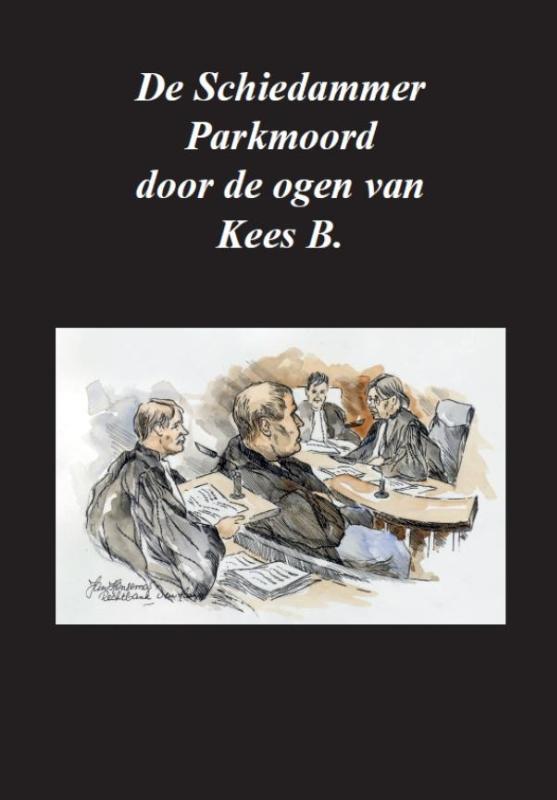 De Schiedammer Parkmoord door de ogen van Kees B.