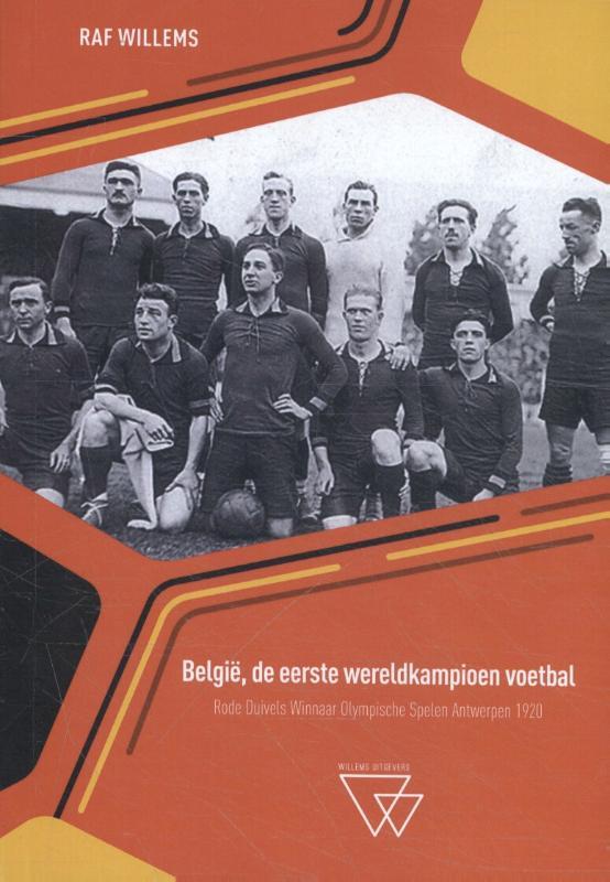 België, de eerste wereldkampioen voetbal