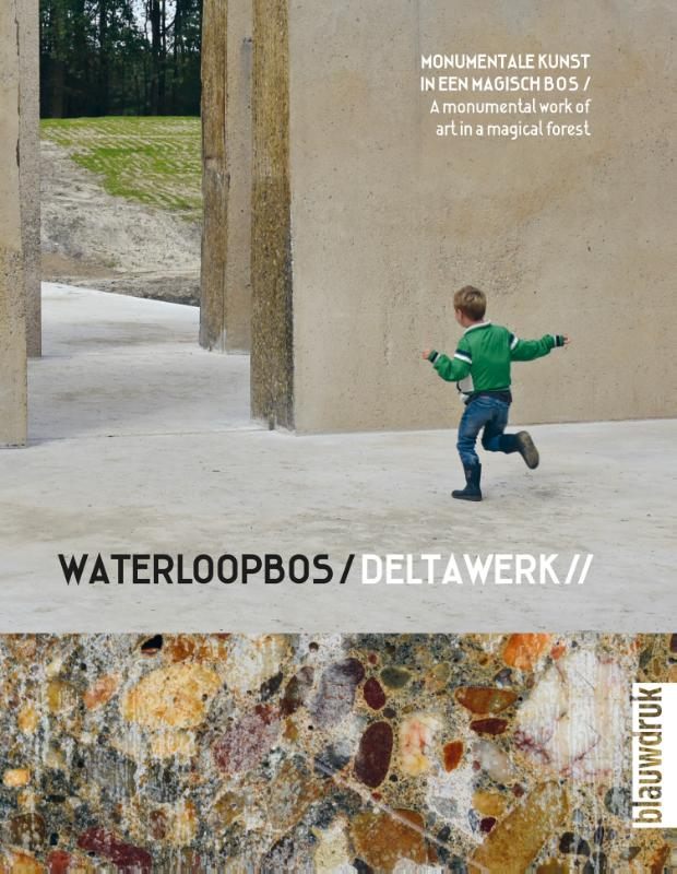 Waterloopbos / Deltawork //