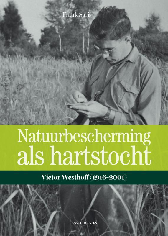 Victor Westhoff. Natuurbescherming als toevluchtsoord