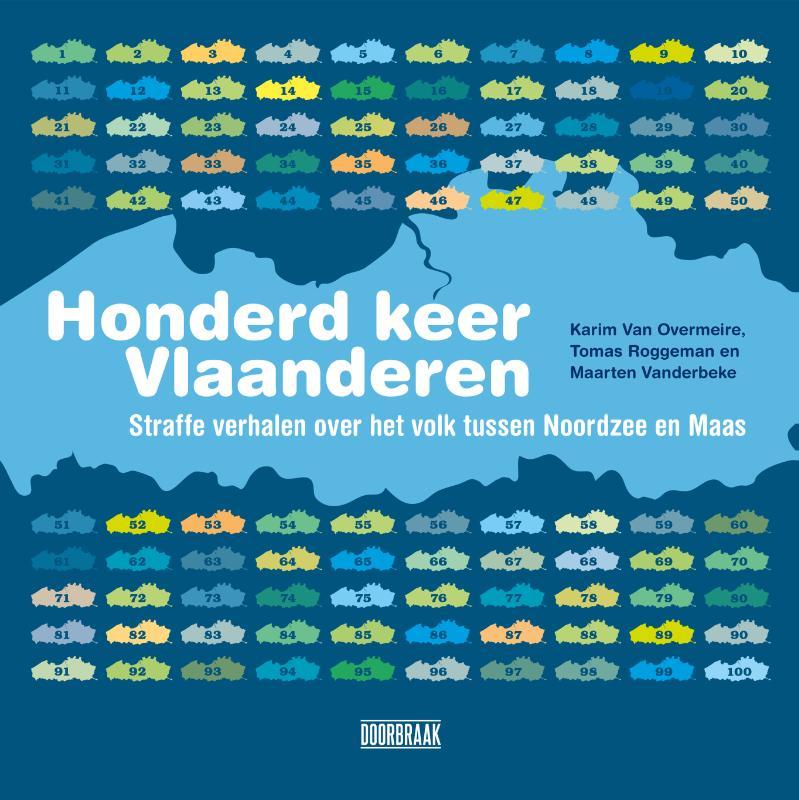 Honderd keer Vlaanderen. Straffe verhalen over het volk tussen Noordzee en Maas